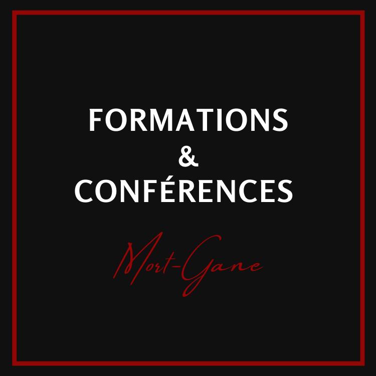 Formations & Conférences de Mort-Gane